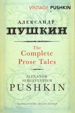 Complete Prose Tales : Vintage Classics - Alexandr Sergeyevitch Pushkin