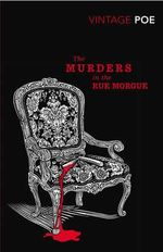 The Murders in the Rue Morgue  : Vintage Classics - Edgar Allen Poe
