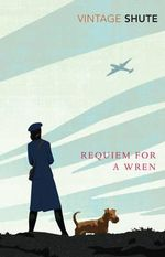 Requiem for a Wren : Vintage Classics - Nevil Shute