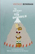 The Ascent Of Rum Doodle : Vintage Classics - W. E. Bowman