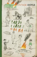 Paddy Clarke Ha Ha Ha  : Vintage Classics - Roddy Doyle