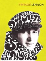 In His Own Write and A Spaniard In The Works : Vintage Classics - John Lennon