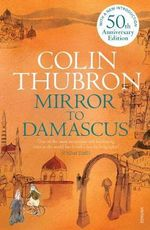 Mirror to Damascus - Colin Thubron