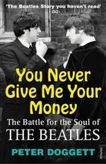 You Never Give Me Your Money : The Battle for the Soul of the