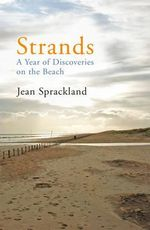 Strands : A Year of Discoveries on the Beach - Jean Sprackland