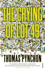 The Crying Of Lot 49  : Vintage Classics : 1st Edition - Thomas Pynchon