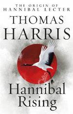 Hannibal Rising : (Hannibal Lecter) - Thomas Harris