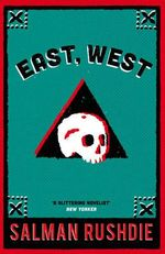East, West - Salman Rushdie