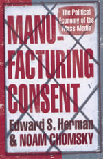 Manufacturing Consent : The Political Economy of the Mass Media - Edward S. Herman