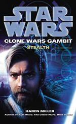 Star Wars :  Clone Wars Gambit - Stealth : Star Wars - Karen Miller