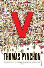 V. : Vintage Classics - Thomas Pynchon