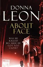 About Face : A Commissario Guido Brunetti Mystery 18 : Brunetti - Donna Leon