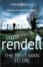 The Best Man To Die : A Wexford Case - Ruth Rendell