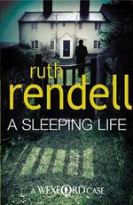 A Sleeping Life : (A Wexford Case) - Ruth Rendell