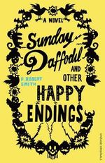 Sunday Daffodil and Other Happy Endings - Paul Robert Smith