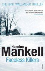 Faceless Killers : Kurt Wallander Series : Book 1 - Henning Mankell