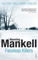 Faceless Killers : Kurt Wallander Series : Book 1 - Henning Mankell