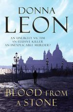 Blood From A Stone : A Commissario Guido Brunetti Mystery 14 - Donna Leon