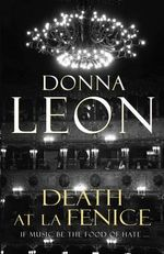 Death At La Fenice: A Commissario Guido Brunetti Mystery 1 - Donna Leon