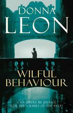 Wilful Behaviour : A Commissario Guido Brunetti Mystery 11 - Donna Leon