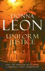 Uniform Justice: A Commissario Guido Brunetti Mystery 12 - Donna Leon