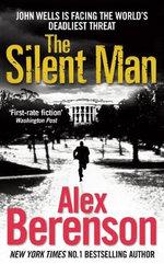 The Silent Man : John Wells Series - Alex Berenson