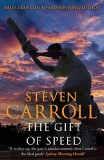 The Gift of Speed - Steven Carroll