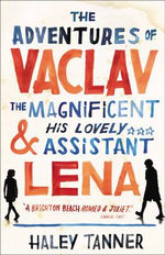 The Adventures of Vaclav the Magnificent & His Lovely Assistant Lena - Haley Tanner