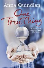 One True Thing - Anna Quindlen