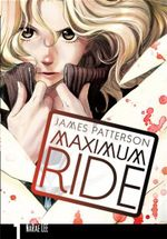 Maximum Ride : Manga Book 1 - James Patterson