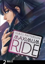 Maximum Ride : Maximum Ride : Manga Book 2 - James Patterson