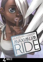 Maximum Ride : Maximum Ride : Manga Book 4 - James Patterson