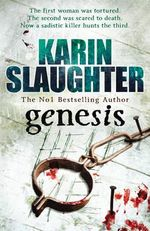 Genesis : The Georgia series 1 : aka Undone - Karin Slaughter