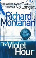 The Violet Hour - Richard Montanari