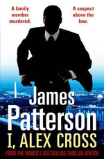 I, Alex Cross : Alex Cross : Book 16 - James Patterson