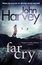 Far Cry - John Harvey