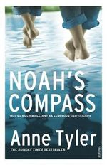 Noah's Compass : You Might Just Find More Than You Lose... - Anne Tyler