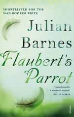 Flaubert's Parrot - Julian Barnes