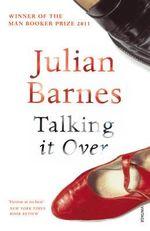 Talking it Over - Julian Barnes