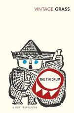 The Tin Drum : Vintage Classics - Gunter Grass