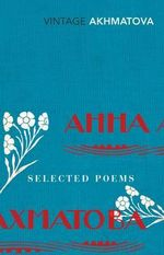 Selected Poems - Anna Akhmatova