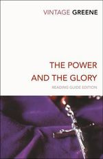 The Power and the Glory : Vintage Classics - Graham Greene