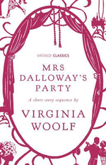 Mrs Dalloway's Party : A short story Sequence : Vintage Classics - Virginia Woolf
