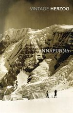 Annapurna : The First Conquest of an 8000- Metre Peak - Maurice Herzog