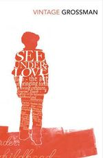 See Under Love : Vintage Classics - David Grossman