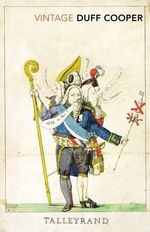 Talleyrand : Vintage Classics - Duff Cooper