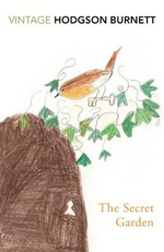 The Secret Garden : Vintage Classics - Frances Hodgson Burnett