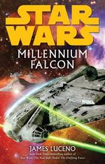 Star Wars  : Millennium Falcon - James Luceno