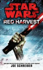 Star Wars : Red Harvest - Joe Schreiber