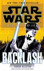Star Wars : Fate of the Jedi : Backlash - Aaron Allston